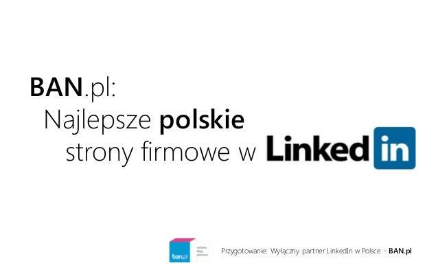 BAN.pl: Najlepsze polskie strony firmowe w Przygotowanie: Wyłączny partner LinkedIn w Polsce - BAN.pl