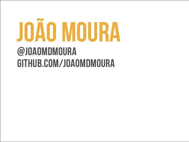 João Moura  @joaomdmoura  github.com/joaomdmoura
