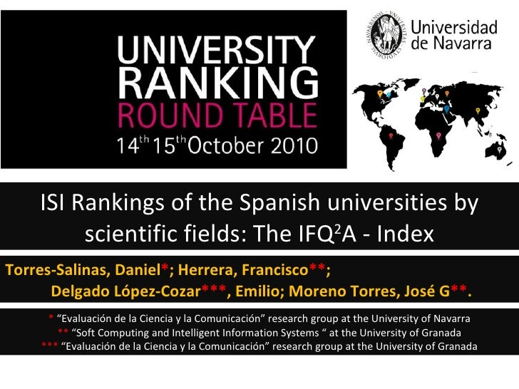 ISI Rankings of the Spanish universities by scientific fields: The IFQ 2 A - Index Torres-Salinas, Daniel * ; Herrera, Fra...