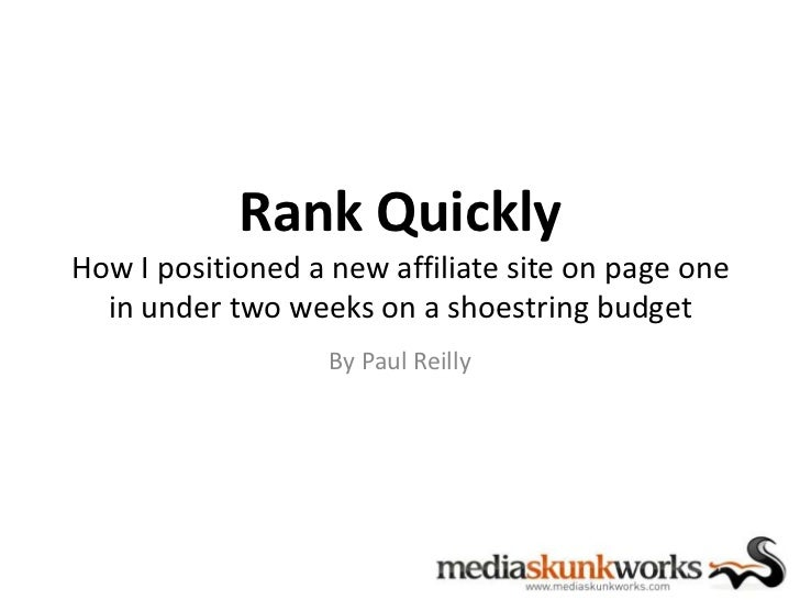 Rank QuicklyHow I positioned a new affiliate site on page one  in under two weeks on a shoestring budget                  ...