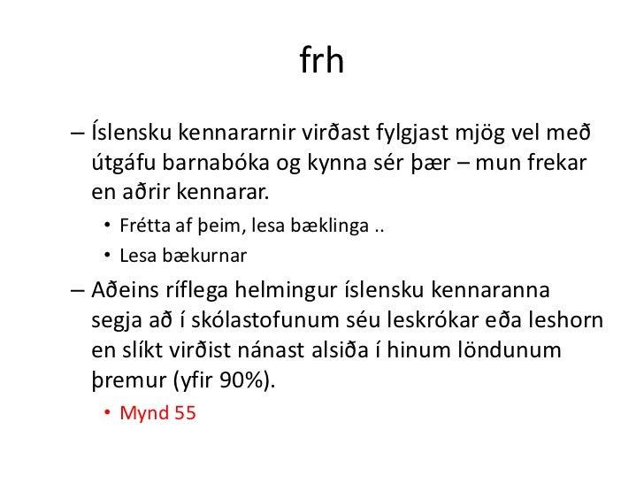 frh• Hugleiðingar um  – lestur, áhugahvöt, lestrarhvetjandi    umhverfi/skilyrði  – aðferðir til að efla samræðu til náms,...