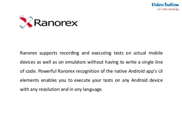 Ranorex Studio - Introduction, Features & Limitations -  Mobile Test Automation Tool Slide 3
