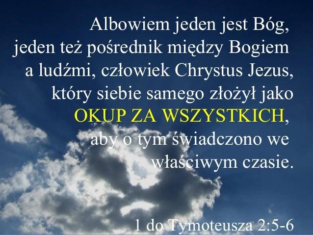 Znalezione obrazy dla zapytania Albowiem jeden jest Bóg, jeden też pośrednik między Bogiem a ludźmi, człowiek, Chrystus Jezus,