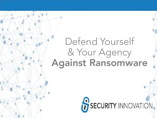 Defend Yourself & Your Agency Against Ransomware