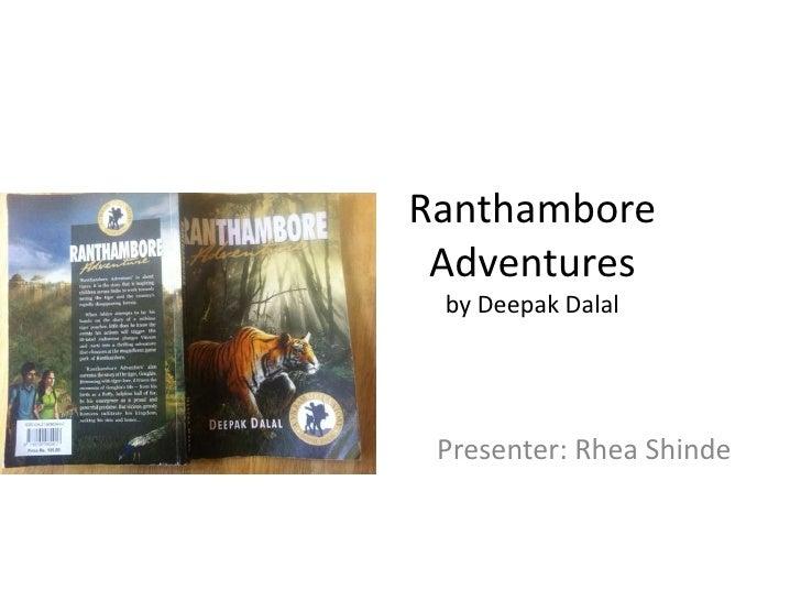 Ranthambore Adventuresby Deepak Dalal<br />Presenter: Rhea Shinde <br />