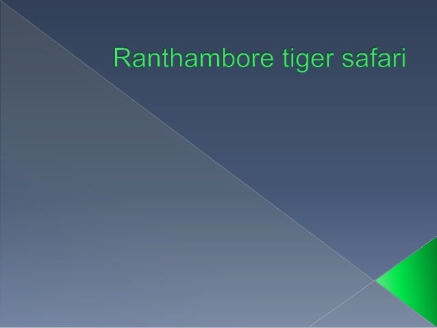  Ranthambore tiger safari  Ranthambore National Park, one of the largest and the most popular national parks in the Nort...