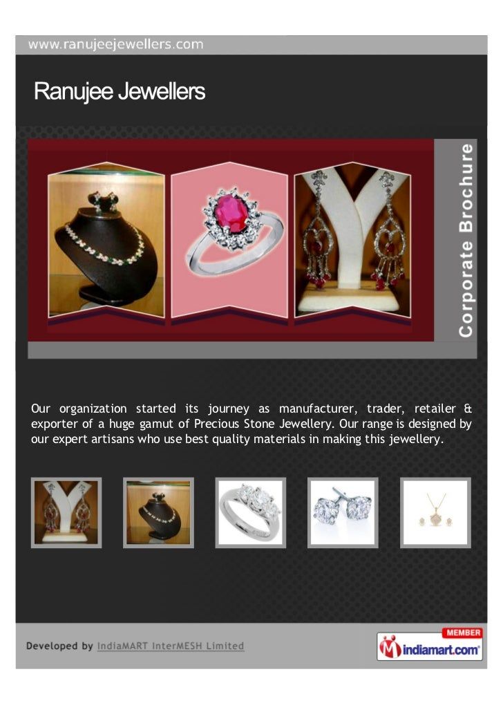 Our organization started its journey as manufacturer, trader, retailer &exporter of a huge gamut of Precious Stone Jewelle...