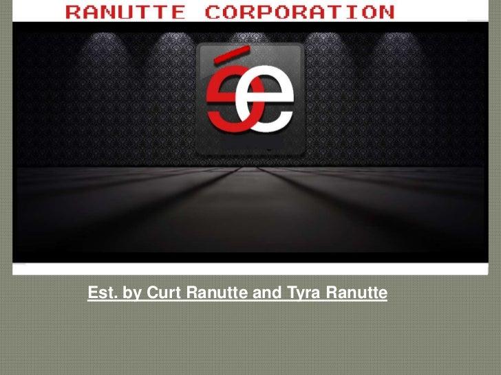 Est. by Curt Ranutte and Tyra Ranutte<br />