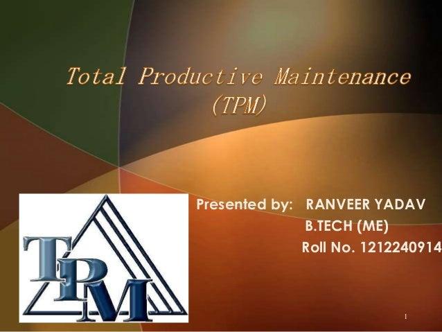 Presented by: RANVEER YADAV B.TECH (ME) Roll No. 1212240914  1