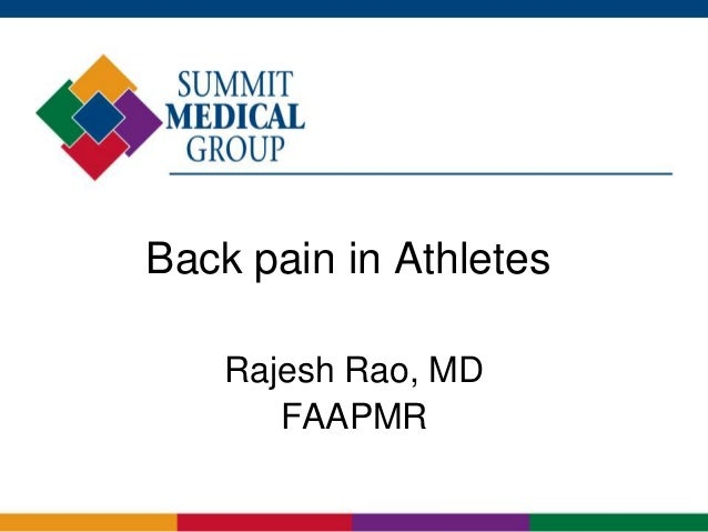 Back pain in Athletes Rajesh Rao, MD FAAPMR