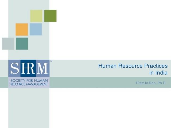 Human Resource Practices  in India  Pramila Rao, Ph.D.