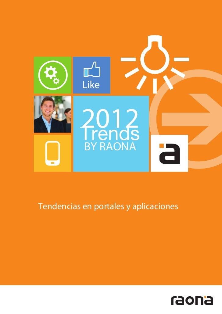 Like           2012            BY RAONATendencias en portales y aplicaciones