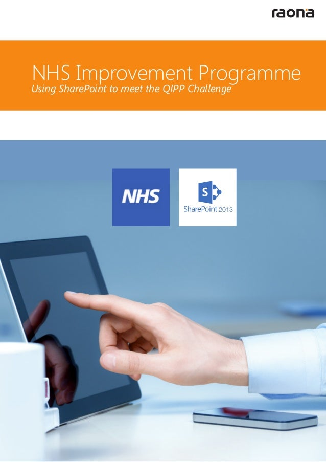 Using SharePoint to meet the QIPP Challenge NHS Improvement Programme 2013
