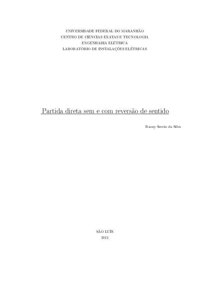 UNIVERSIDADE FEDERAL DO MARANHÃO CENTRO DE CIÊNCIAS EXATAS E TECNOLOGIA ENGENHARIA ELÉTRICA LABORATÓRIO DE INSTALAÇÕES ELÉ...