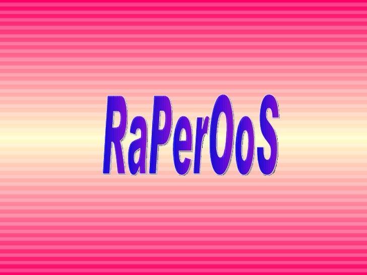 RaPerOoS