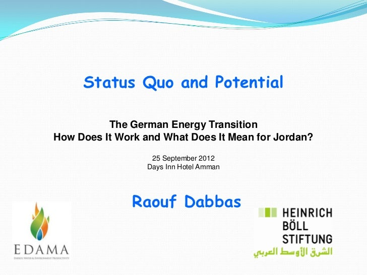 Status Quo and Potential          The German Energy TransitionHow Does It Work and What Does It Mean for Jordan?          ...