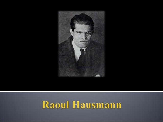   Exerceu um destacado papel como dadaísta.    Em 1918, ano em que se publicou o primeiro Manifesto Dadaísta, foi um dos...