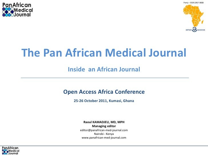 The Pan African Medical Journal        Inside an African Journal       Open Access Africa Conference          25-26 Octobe...