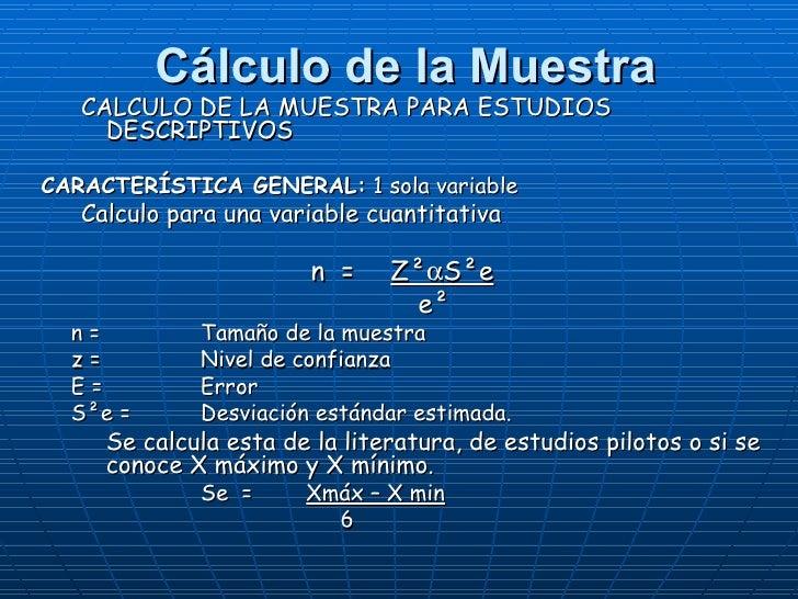 Cálculo de la Muestra <ul><ul><li>CALCULO DE LA MUESTRA PARA ESTUDIOS DESCRIPTIVOS </li></ul></ul><ul><li>CARACTERÍSTICA G...