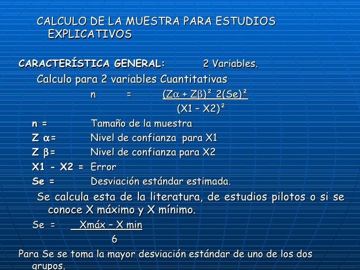 <ul><ul><li>CALCULO DE LA MUESTRA PARA ESTUDIOS EXPLICATIVOS </li></ul></ul><ul><li>CARACTERÍSTICA GENERAL:   2 Variables....