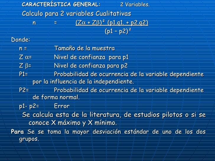 <ul><ul><li>CARACTERÍSTICA GENERAL:  2 Variables. </li></ul></ul><ul><ul><li>Calculo para 2 variables Cualitativas </li></...