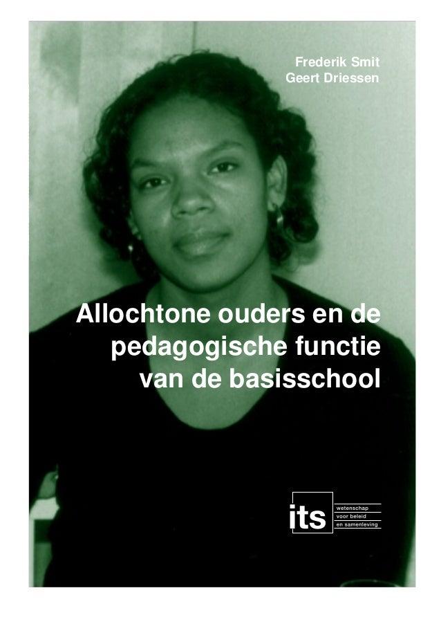Frederik Smit Geert Driessen  Allochtone ouders en de pedagogische functie van de basisschool
