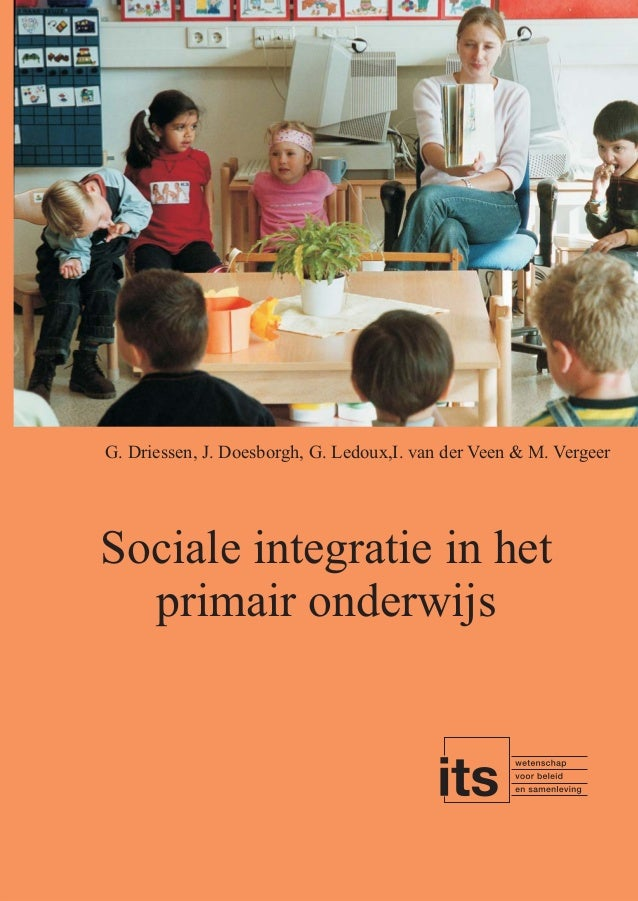 G. Driessen, J. Doesborgh, G. Ledoux,I. van der Veen & M. Vergeer  Sociale integratie in het primair onderwijs