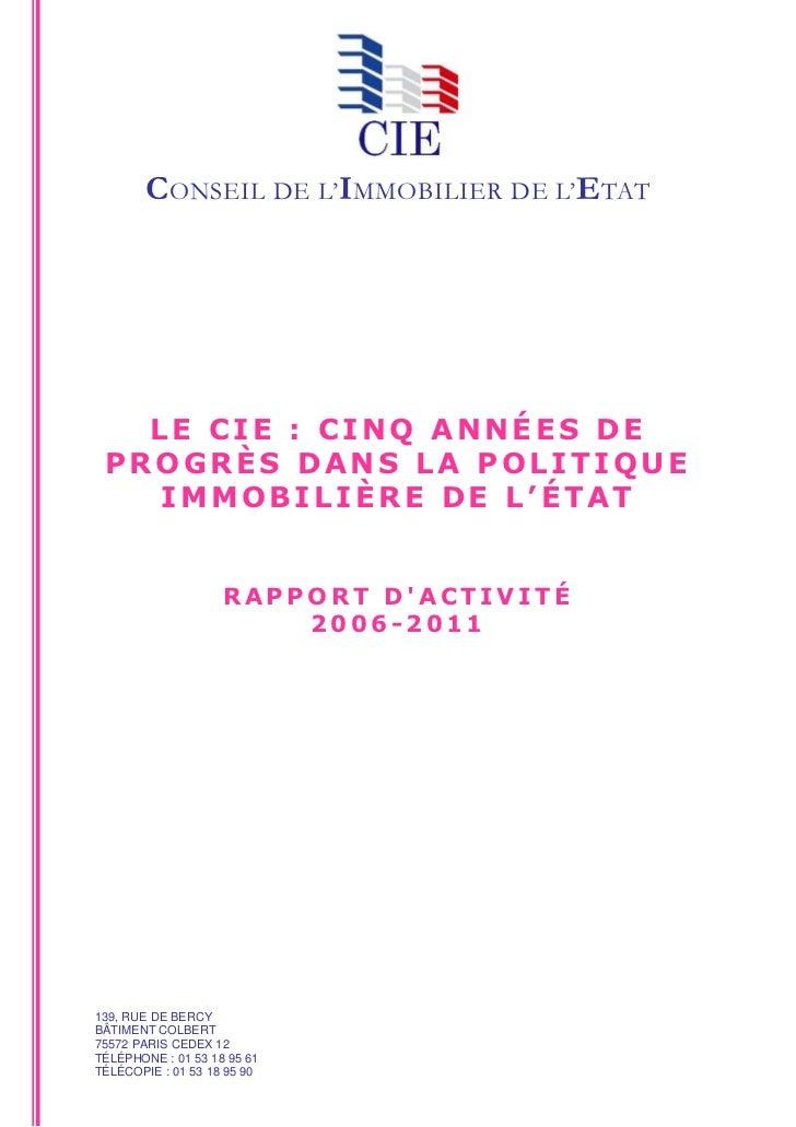 CONSEIL DE L'IMMOBILIER DE L'ETAT   LE CIE : CINQ ANNÉES DE PROGRÈS DANS LA POLITIQUE    IMMOBILIÈRE DE L'ÉTAT            ...