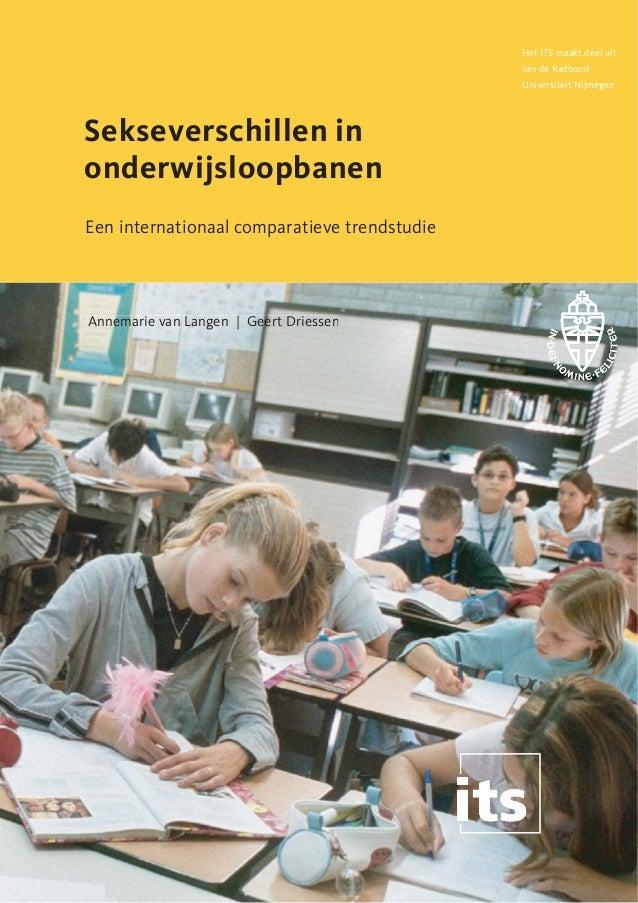 Het ITS maakt deel uit van de Radboud Universiteit Nijmegen  Sekseverschillen in onderwijsloopbanen Een internationaal com...