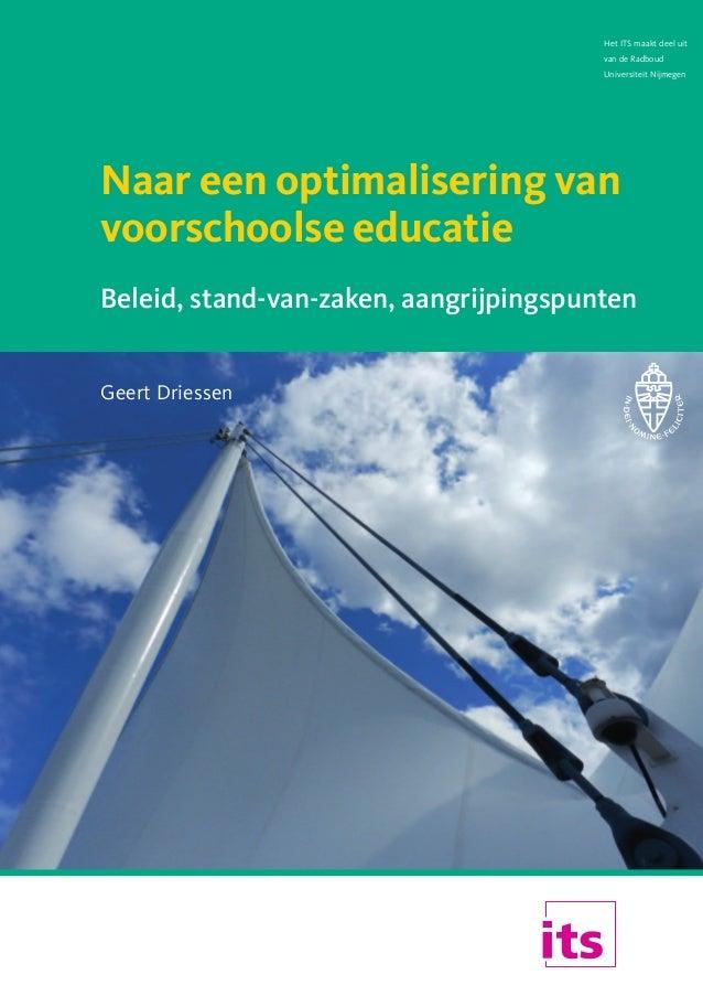 Het ITS maakt deel uit van de Radboud Universiteit Nijmegen  Naar een optimalisering van voorschoolse educatie   Beleid, ...