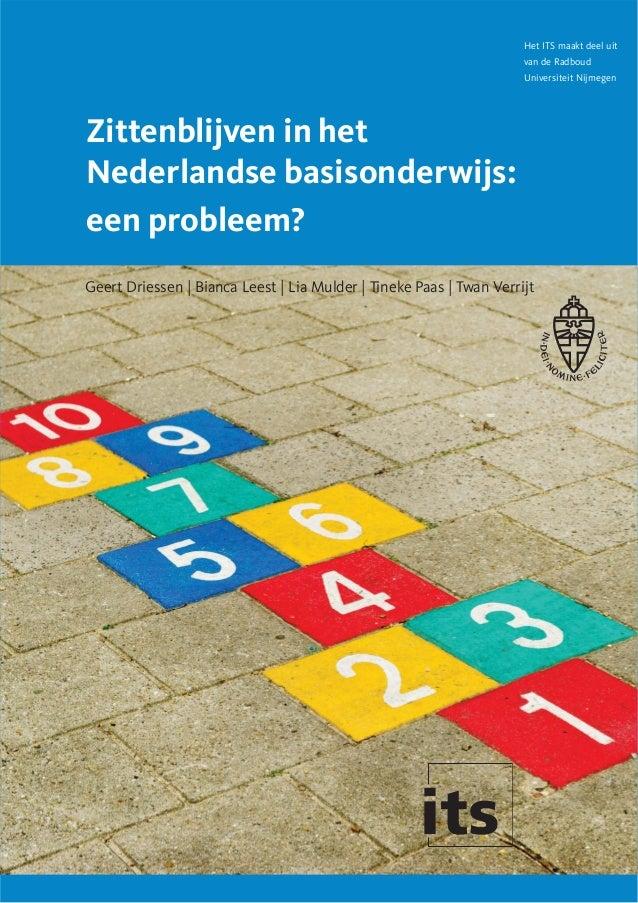 Zittenblijven in het Nederlandse basisonderwijs: een probleem? Het ITS maakt deel uit van de Radboud Universiteit Nijmegen...