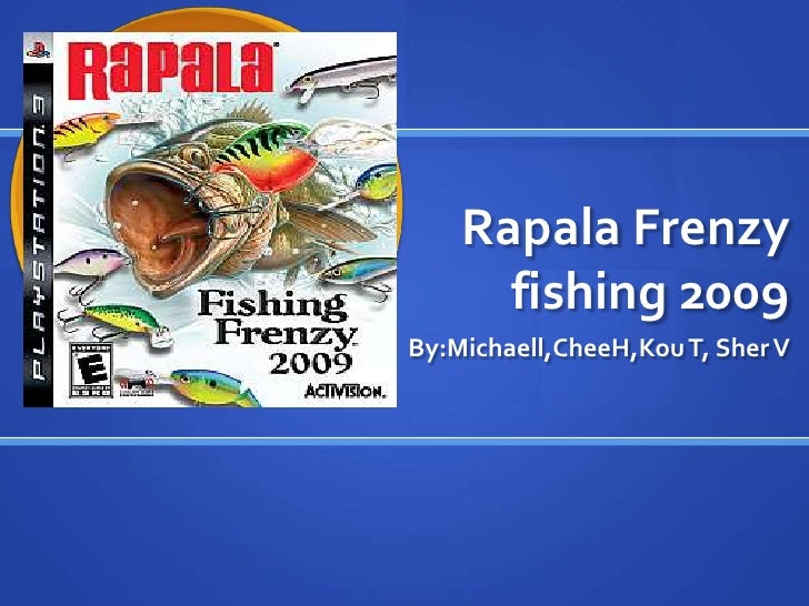 Rapala Frenzy       fishing 2009 By:Michaell,CheeH,Kou T, Sher V