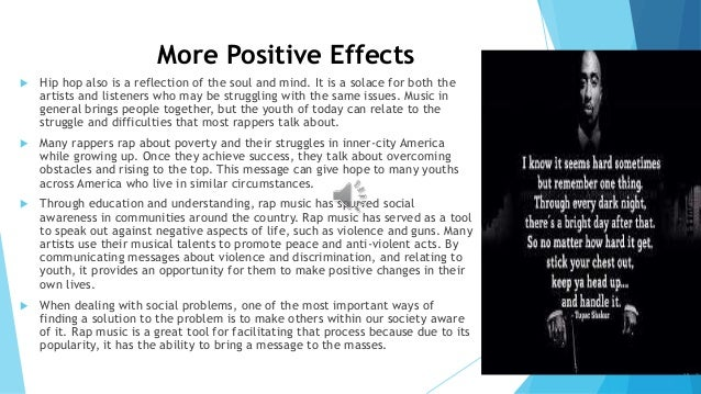 positive influence hip hop has on youth The nature and influence of gangster rap have had on society are obvious controversial messages in hip-hop and rap lyrics.