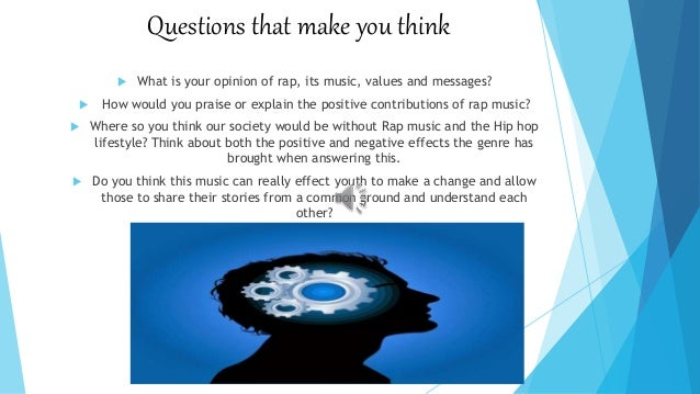 the effects of rap musice have Rap music essays the world of music today varies in categories  rap music is said to have negative effects on people because these people make their judgments.