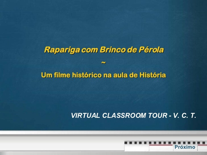 VIRTUAL CLASSROOM TOUR - V. C. T.  Rapariga com Brinco de Pérola ~ Um filme histórico na aula de História