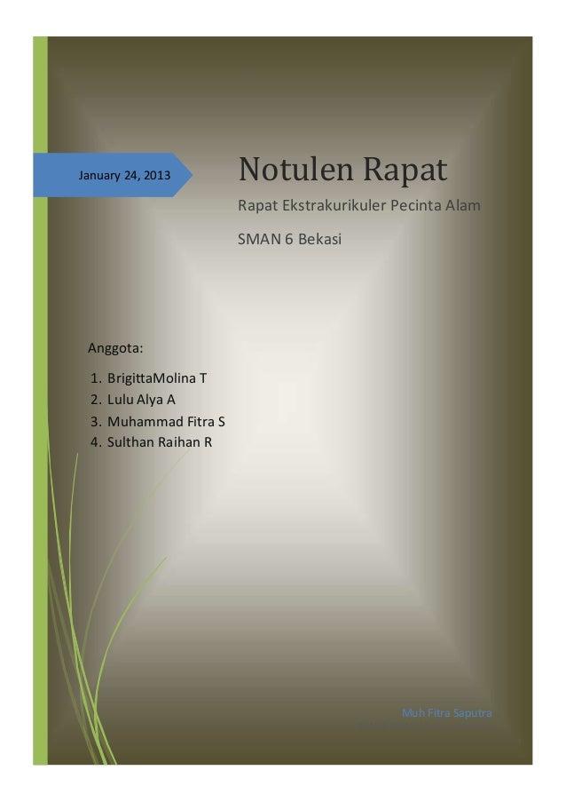 Anggota:1. BrigittaMolina T2. Lulu Alya A3. Muhammad Fitra S4. Sulthan Raihan RJanuary 24, 2013 Notulen RapatRapat Ekstrak...