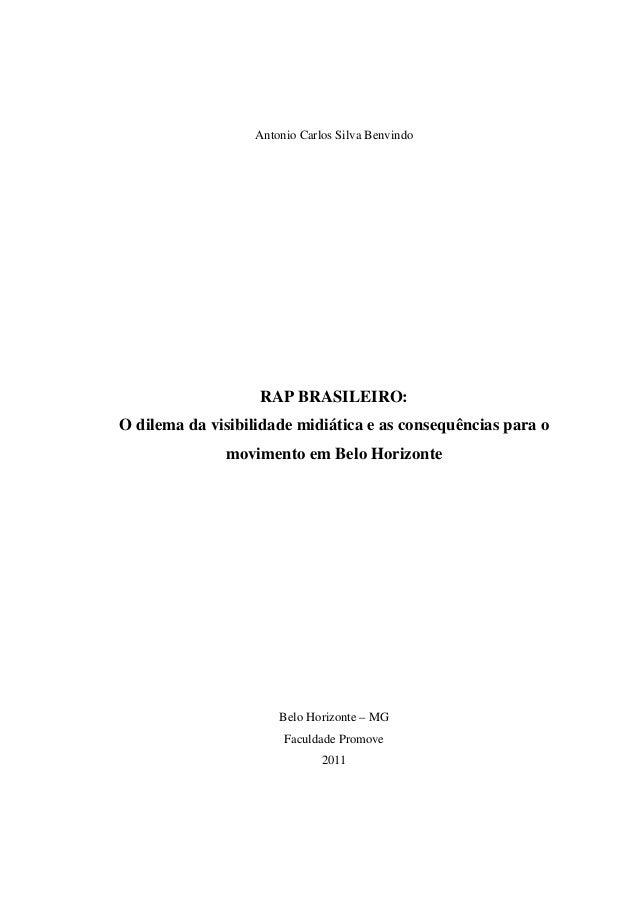Antonio Carlos Silva Benvindo  RAP BRASILEIRO: O dilema da visibilidade midiática e as consequências para o movimento em B...