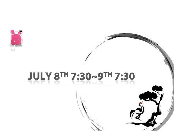 Yokoso Japan<br />July 8th 7:30~9th 7:30<br />