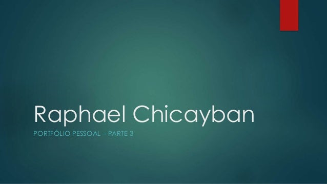 Raphael Chicayban PORTFÓLIO PESSOAL – PARTE 3