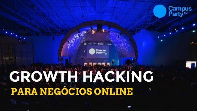 GROWTH HACKING PARA NEGÓCIOS ONLINE