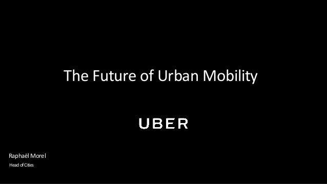 Rapha�lMorel HeadofCities The Future of Urban Mobility