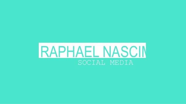 RAPHAEL NASCIMENTO SOCIAL MEDIA