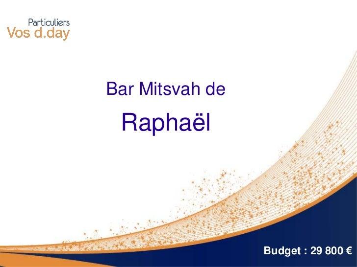 Bar Mitsvah de Raphaël                 Budget : 29 800 €
