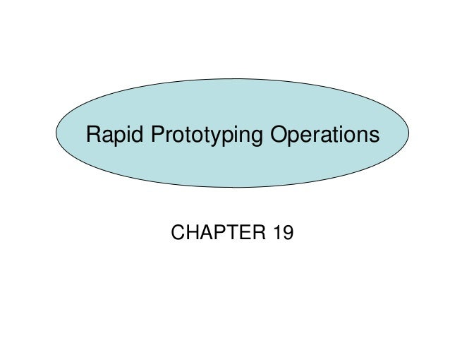 CHAPTER 19 Rapid Prototyping Operations