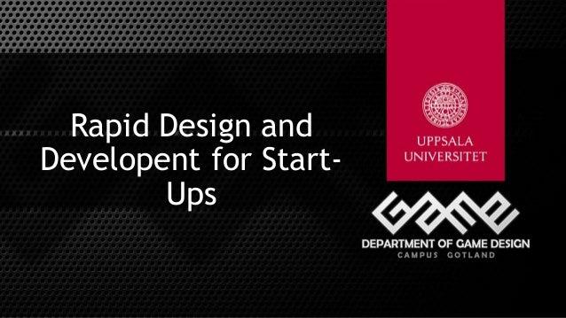 Rapid Design and Developent for Start- Ups