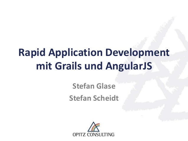 Rapid Application Development mit Grails und AngularJS Stefan Glase Stefan Scheidt