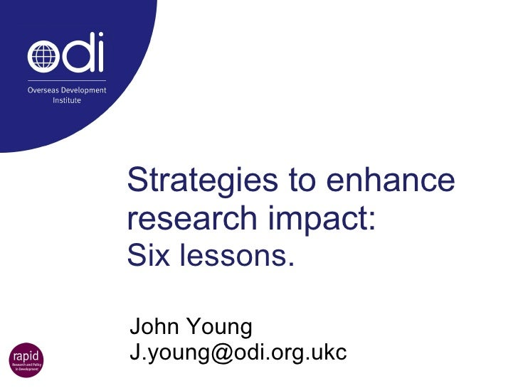 Strategies to enhance research impact:  Six lessons. John Young  [email_address]