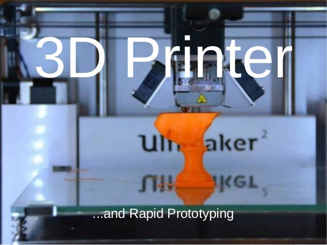 3D Printer ...and Rapid Prototyping