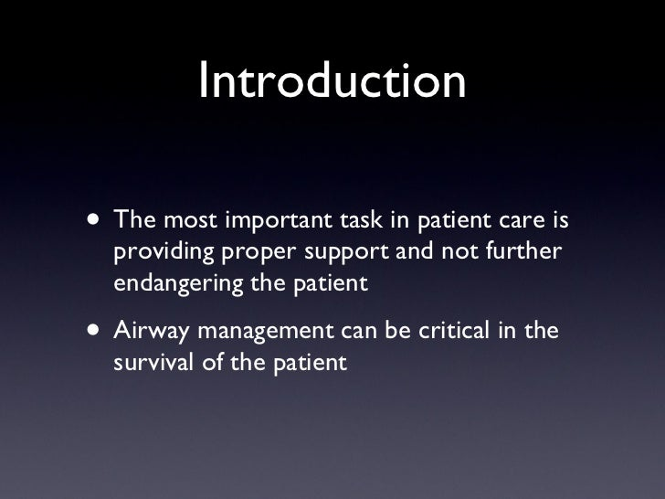 Introduction <ul><li>The most important task in patient care is providing proper support and not further endangering the p...