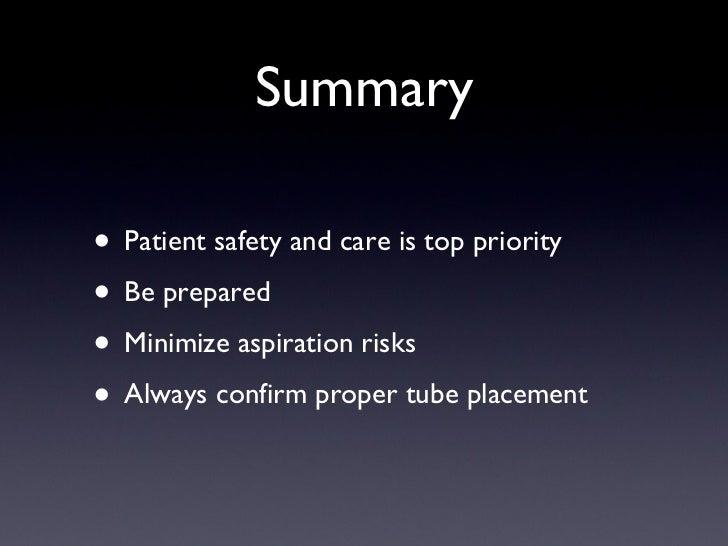 Summary <ul><li>Patient safety and care is top priority </li></ul><ul><li>Be prepared </li></ul><ul><li>Minimize aspiratio...